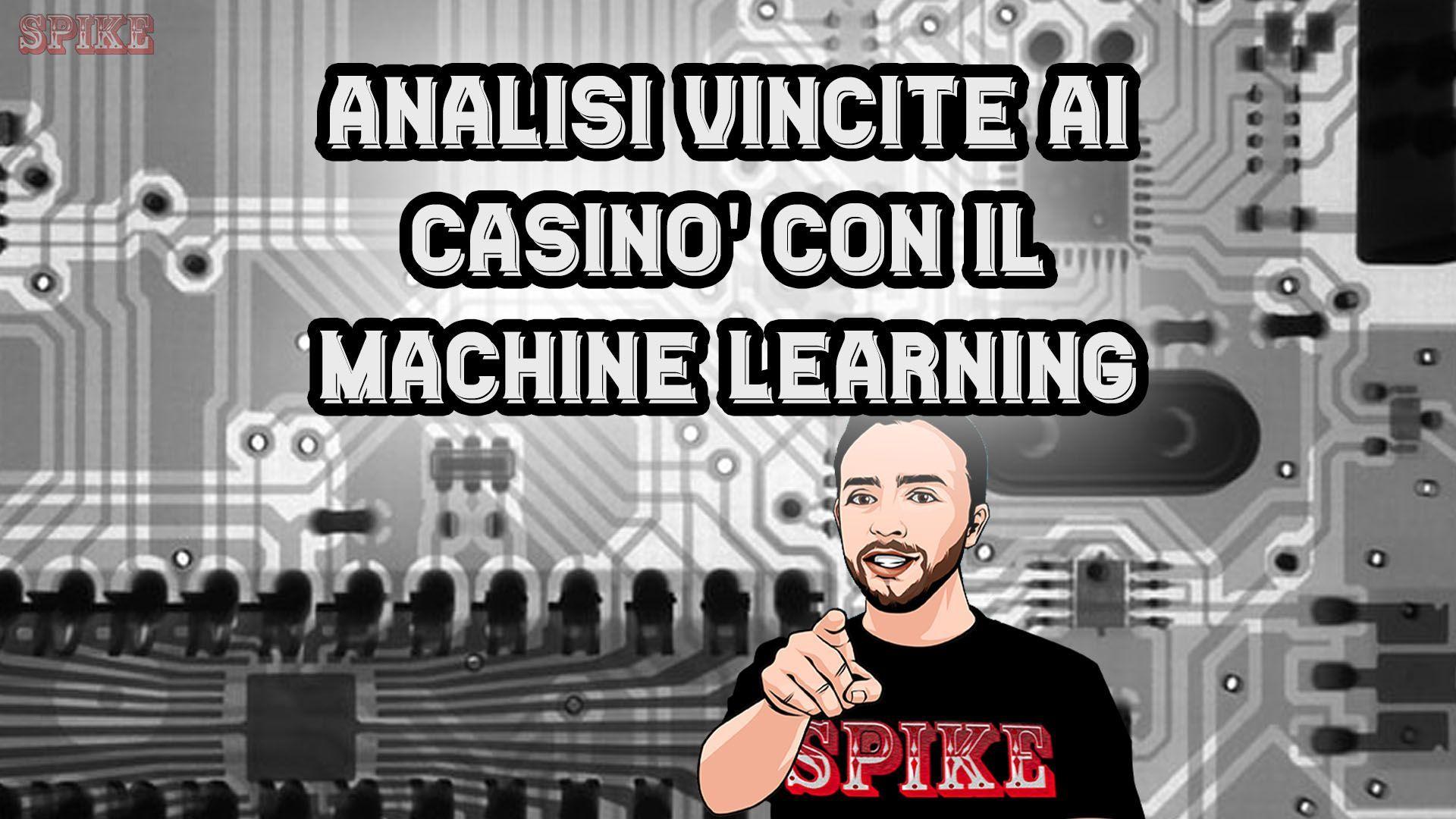 Analisi di SPIKE Vincite ai Casinò Online con Machine Learning Card