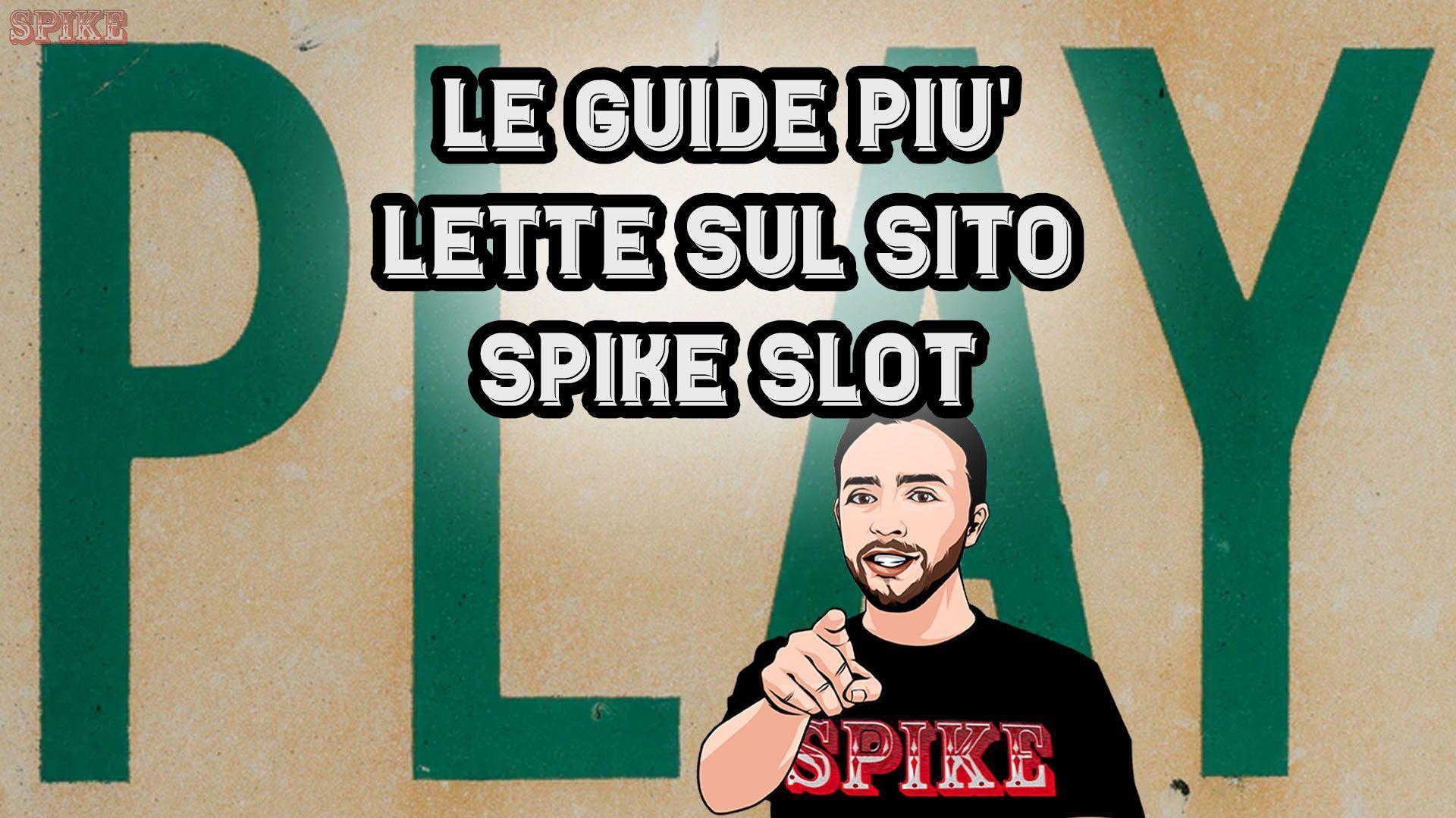 Le 16 Guide Più Lette su SPIKE Slot Card