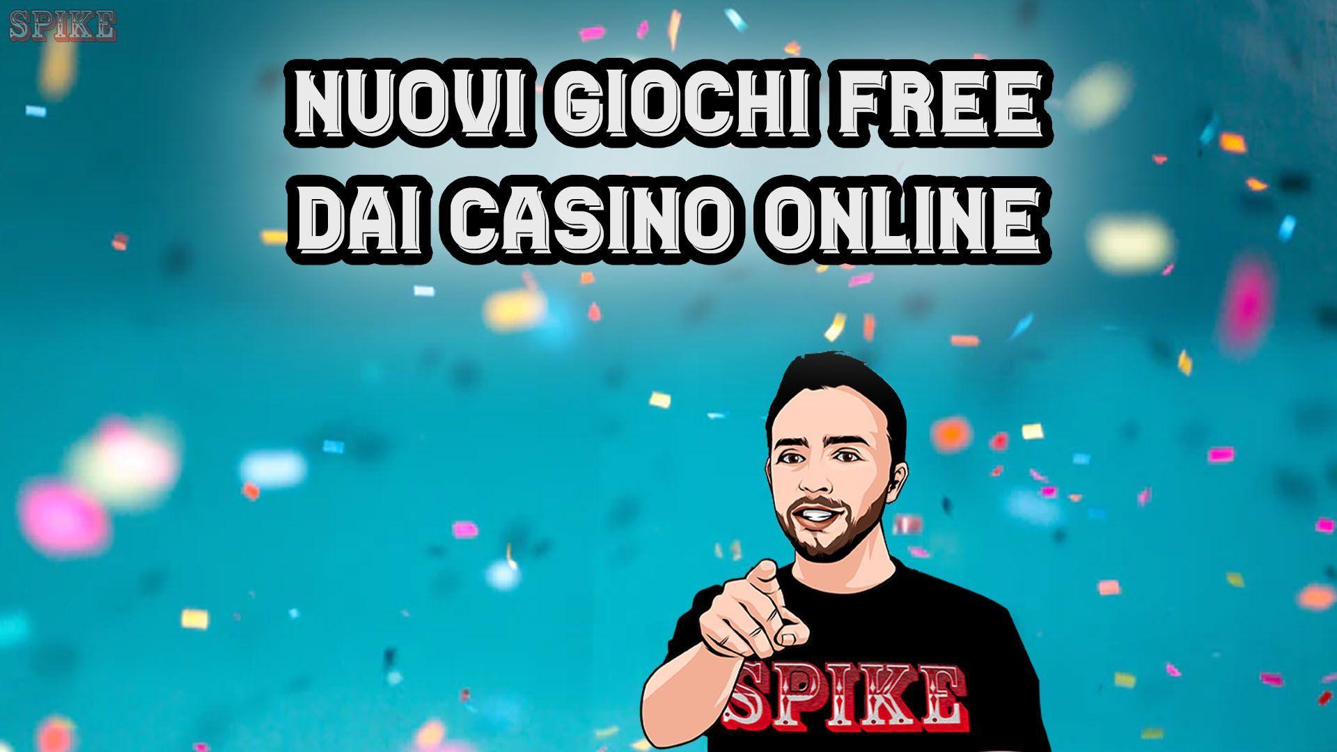 Nuovi Giochi Gratis dai Casino