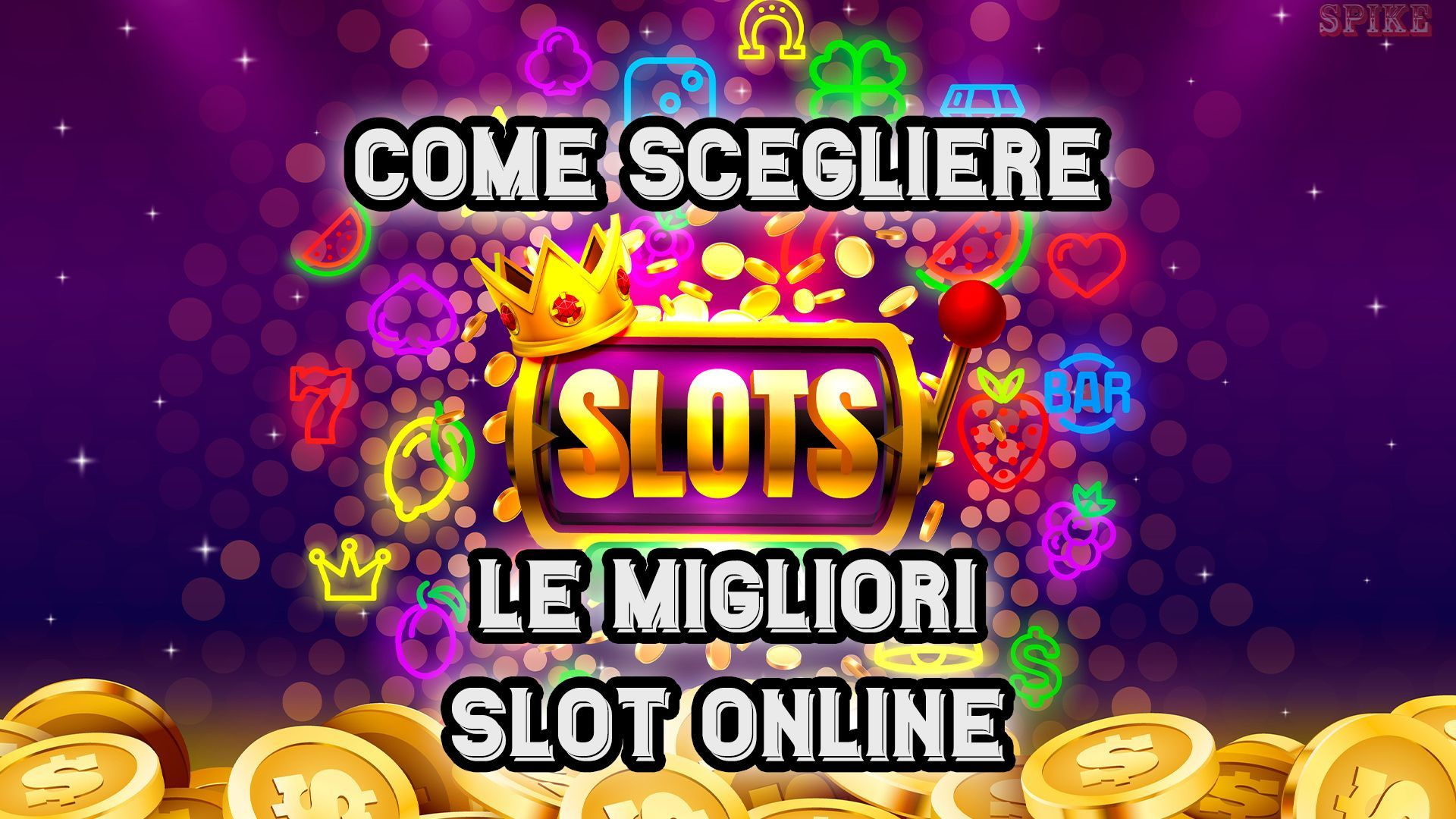 Come Scegliere le Migliori Slot Online