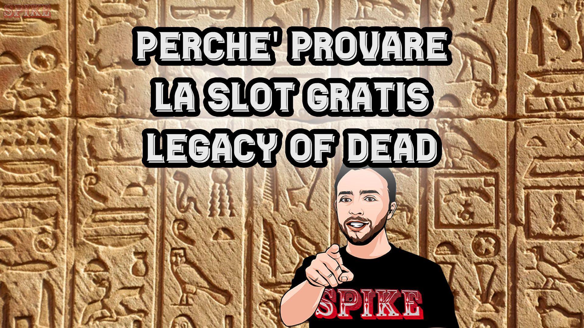 Vuoi Provare la Legacy of Dead Slot Gratis Card